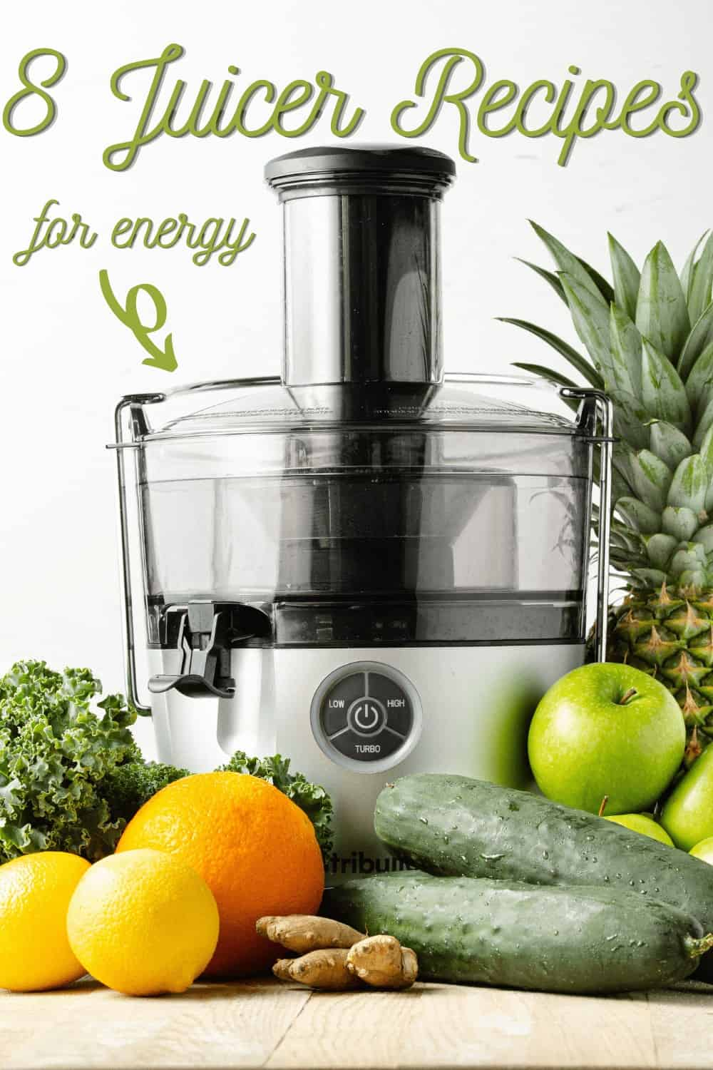 NutriBullet Pro Juicer surrounded by cucumbers, green apples, a pineapple, ginger root, kale, oranges and two lemons with written script label on top writing 8 Juicer Recipes for Energy with an arrow pointing to the juicer.